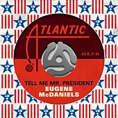 Tell Me Mr. President by Eugene McDaniels