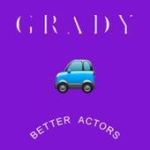 Better Actors by Grady