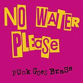 Punk Goes Brass de No Water Please