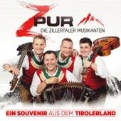 Ein Souvenir aus dem Tirolerland von ZPUR - Die Zillertaler Musikanten