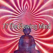 77 The Flowing Mind von Lullabies for Deep Meditation