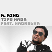 Tipo Nada by K.King