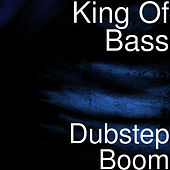 Dubstep Boom by King Of Bass