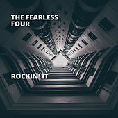 Rockin' It by The Fearless Four