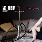 How Long by Mc Shisha