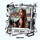 Come Home by Josh Gray