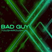 Bad Guy de Tough