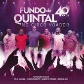 Fundo de Quintal no Circo Voador - 40 Anos (Ao Vivo) van Grupo Fundo de Quintal