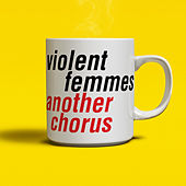 Another Chorus von Violent Femmes