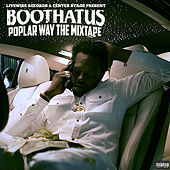 Poplar Way the Mixtape by Boothatus