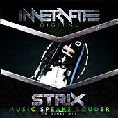 Music Speaks Louder von S-Trix