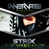 Close Your Eyes & Listen von S-Trix
