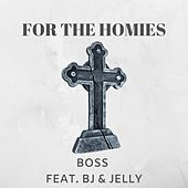 For the Homies by Boss