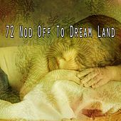 72 Nod Off to Dream Land von Best Relaxing SPA Music
