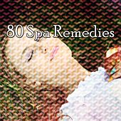80 Spa Remedies von Best Relaxing SPA Music