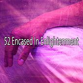 52 Encased in Enlightenment by Yoga Music
