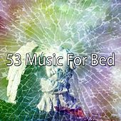 53 Music for Bed by Lullaby Land