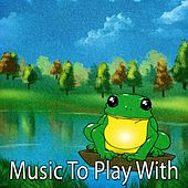 Music to Play With by Canciones Infantiles