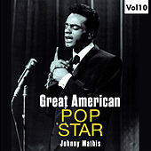 Great American Pop Stars - Johnny Mathis, Vol.10 von Johnny Mathis