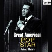 Great American Pop Stars - Johnny Mathis, Vol.10 de Johnny Mathis
