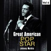 Great American Pop Stars - Johnny Mathis, Vol.6 de Johnny Mathis