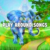 Play Around Songs de Canciones Para Niños