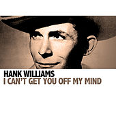 I Can't Get You Off My Mind de Hank Williams