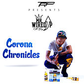 Corona Chronicles by Mr. Wired Up
