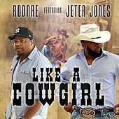 Like a Cowgirl by RODNAE