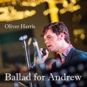 Ballad for Andrew de Oliver Harris