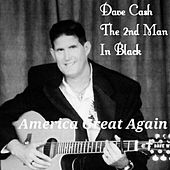 America Great Again de Dave Cash the 2nd Man in Black