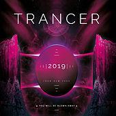 Trancer 2019 by Various Artists