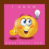 I Know by Boss