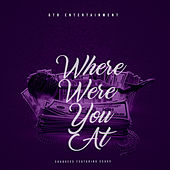 Where Were You At by Shaquees