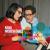 Quand on s'aime: Tribute to Michel Legrand by Nana Mouskouri