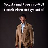 Toccata und Fuge in d-Moll Toccata (Electric Piano Version) by Nobuya  Kobori