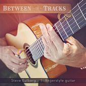 Between the Tracks by Steve Eulberg