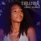 Talismã de Carol Soares
