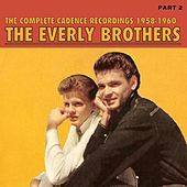 The Complete Cadence Recordings, Part 2; 1958 - 1960 von The Everly Brothers