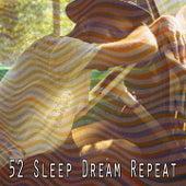 52 Sleep Dream Repeat by Deep Sleep Music Academy