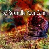 67 Rekindle Your Calm de Zen Meditation and Natural White Noise and New Age Deep Massage