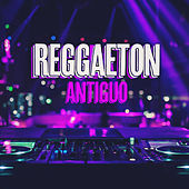 Reggaeton Antiguo von Various Artists