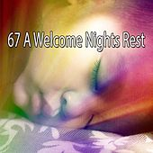 67 A Welcome Nights Rest de Dormir