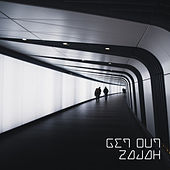 Get Out by Zajah