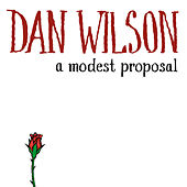 A Modest Proposal by Dan Wilson