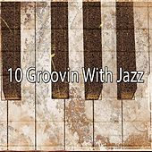 10 Groovin with Jazz by Bossa Cafe en Ibiza