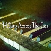 14 Slap Across the Jazz von Chillout Lounge