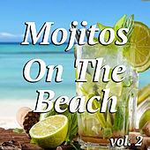 Mojitos On The Beach vol. 2 by Various Artists