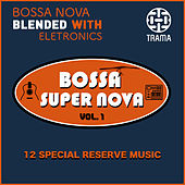 Bossa Super Nova, Vol. 1 de Various Artists
