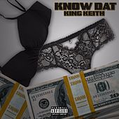 Know Dat by Keith (Rock)
